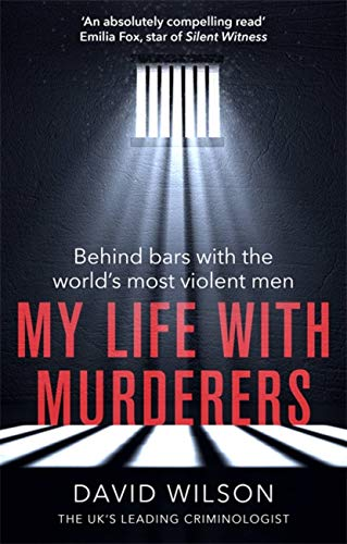 My Life with Murderers By David Wilson