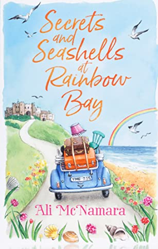 Secrets and Seashells at Rainbow Bay By Ali McNamara