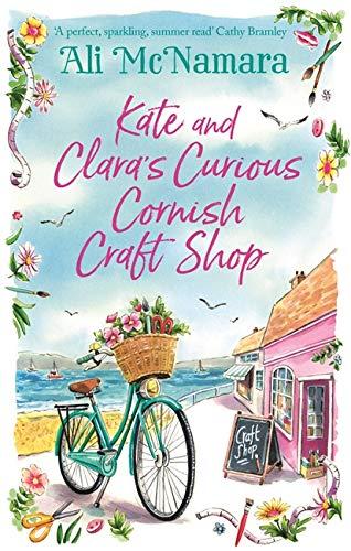 Kate and Clara's Curious Cornish Craft Shop By Ali McNamara