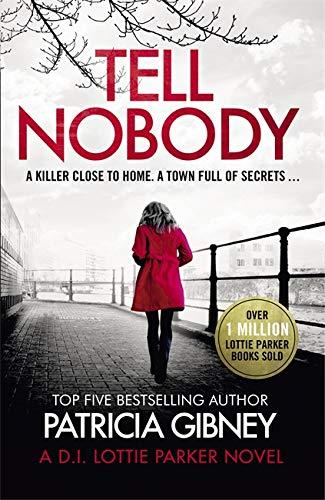 Tell Nobody By Patricia Gibney