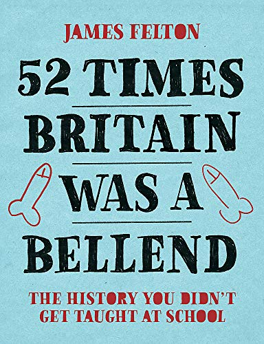 52 Times Britain was a Bellend By James Felton