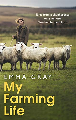My Farming Life By Emma Gray