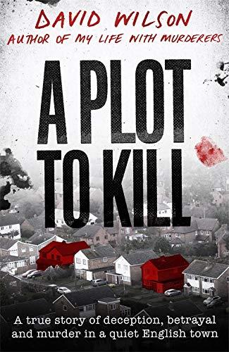 A Plot to Kill By David Wilson