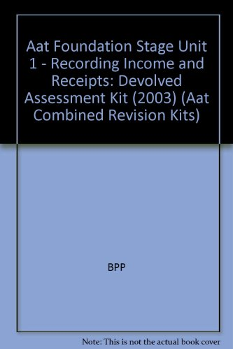 Aat Foundation Stage Unit 1 - Recording Income and Receipts By BPP