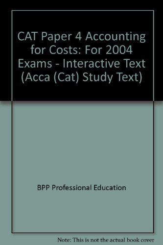 CAT Paper 4 Accounting for Costs By BPP Professional Education