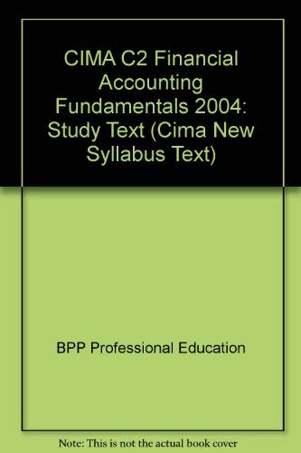 CIMA C2 Financial Accounting Fundamentals: Study Text: 2004 by BPP Professional Education