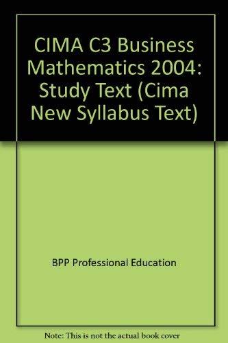 CIMA C3 Business Mathematics: Study Text: 2004 by BPP Professional Education