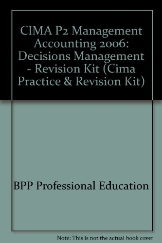 CIMA P2 Management Accounting: Decisions Management - Revision Kit: 2006 by BPP Professional Education