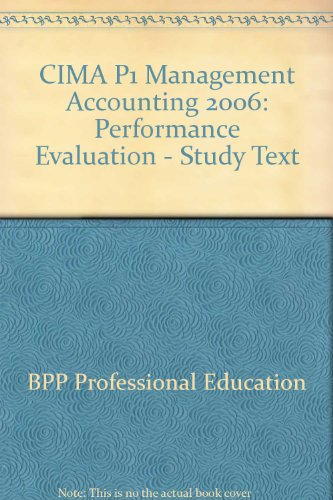 CIMA P1 Management Accounting: Performance Evaluation - Study Text: 2006 by BPP Professional Education