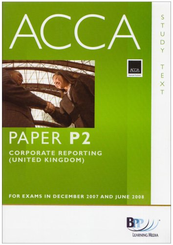 ACCA (New Syllabus) - P2 Corporate Reporting (GBR): Study Text by BPP Learning Media
