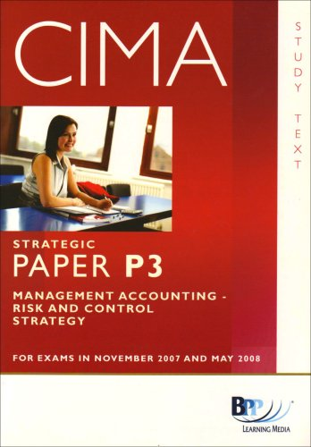 CIMA - P3 Management Accounting: Risk and Control - Study Text: 2007 by BPP Learning Media