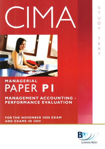 CIMA - P1: Management Accounting: Performance Evaluation By BPP Learning Media