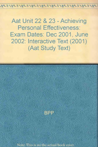 Aat Unit 22 & 23 - Achieving Personal Effectiveness By BPP