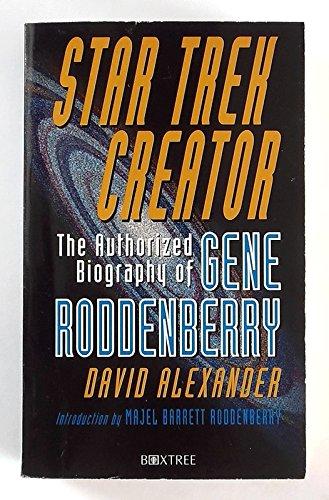 """Star Trek"" Creator: Authorised Biography of Gene Roddenberry by David Alexander"