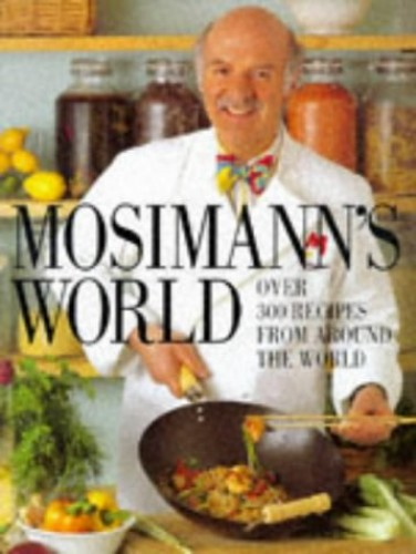 Mosimann's World By Anton Mosimann