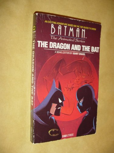 The Dragon and the Bat By Gravel Geary