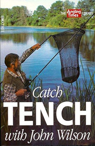 Catch Tench with John Wilson By John Wilson