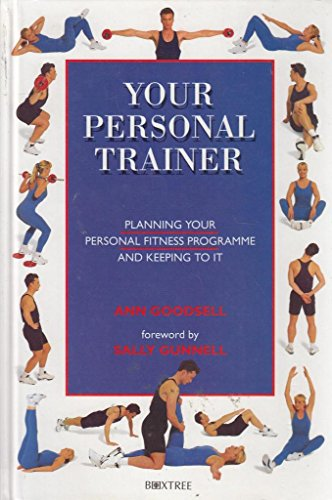 Your Personal Trainer By Anne Goodsell