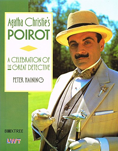 Agatha Christie's Poirot: A Celebration Of The Great Detective by Peter Haining