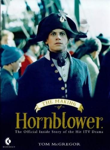 Making Hornblower By Tom McGregor