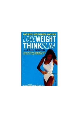 Lose Weight, Think Slim By Paul Goldin