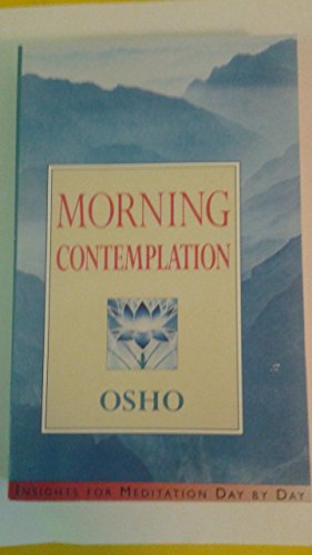 Morning Contemplation By Osho