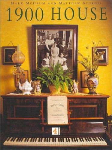 1900 House: Featuring Extracts from the Personal Diaries of Joyce and Paul Bowler and Their Family by Mark McCrum