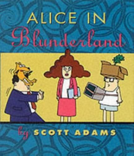 Dilbert;Alice in Blunderland By Scott Adams