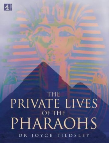 Private Lives of the Pharaohs (HB) By Joyce A. Tyldesley