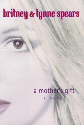 A Mother's Gift (HB) By Lynne Spears