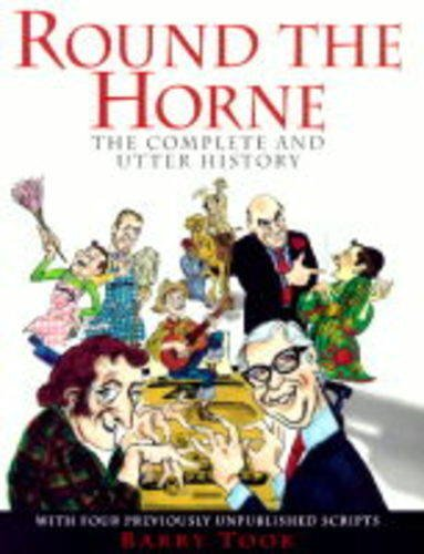 Round the Horne:the Complete and Utter History by Barry Took