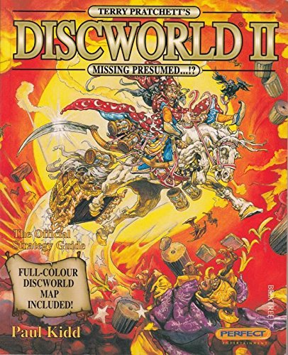 Terry Pratchett's Discworld II: Missing Presumed.!?: The Official Strategy Guide By Paul Kidd