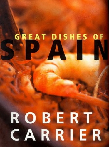 Great Dishes of Spain By Robert Carrier