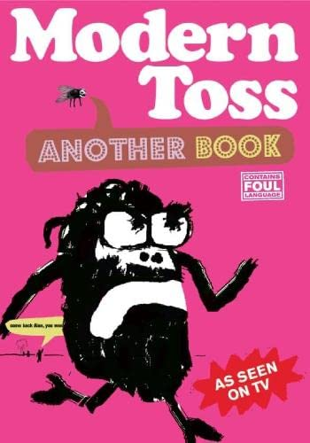 Modern Toss: Another Book: Featuring Mister Tourette by Mick Bunnage