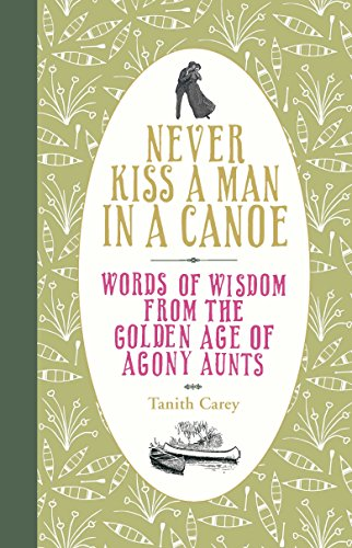 Never Kiss a Man in a Canoe By Tanith Carey
