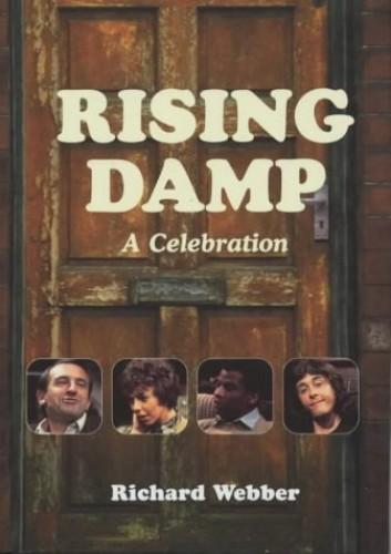 """Rising Damp"": A Celebration by Richard Webber"