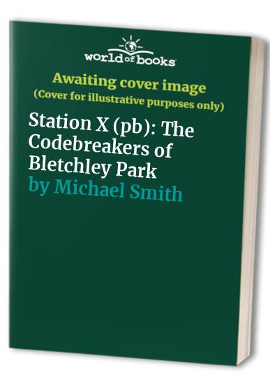 Station X (pb) By Michael Smith