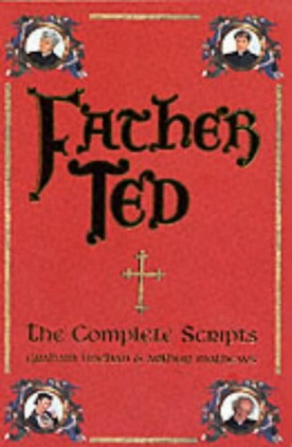 Father Ted: The Complete Scripts By Arthur Mathews