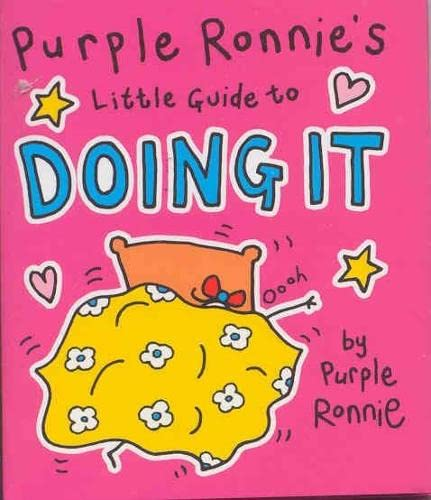 Purple Ronnie's Little Guide to Doing It By Giles Andreae