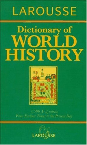 Larousse Dictionary of World History By Bruce Lenman (Edt)
