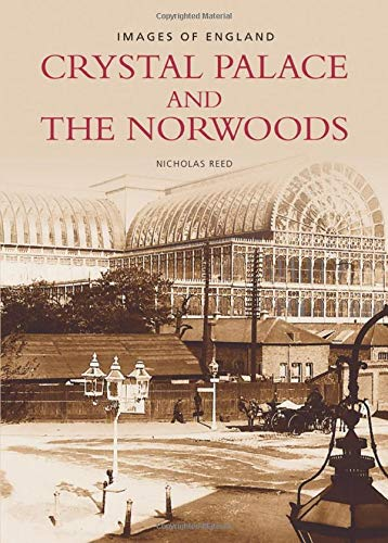 Crystal Palace and the Norwoods By Nicholas Reed