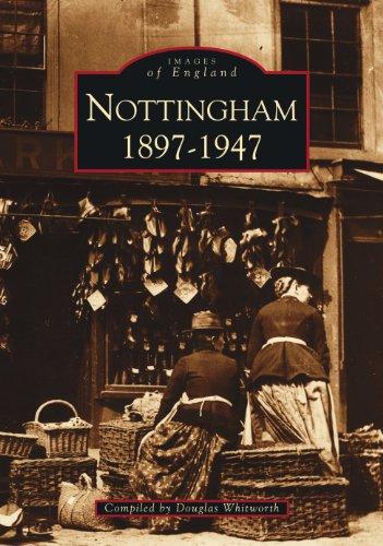 Nottingham 1897-1947 By Douglas Whitworth
