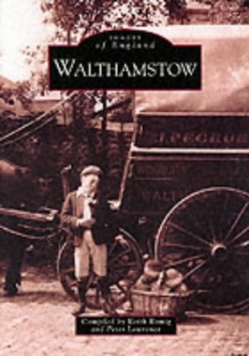 Walthamstow (Archive Photographs) By Keith Romig
