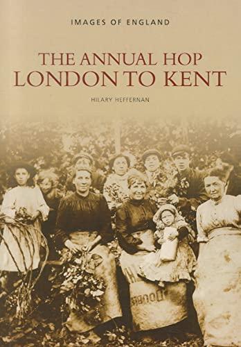 The Annual Hop London to Kent By Hilary Heffernan
