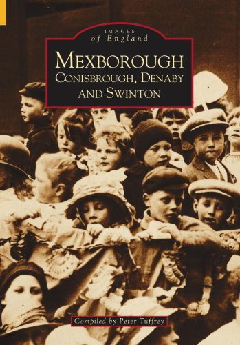 Mexborough, Conisbrough, Denabyand, Swinton By Peter Tuffrey