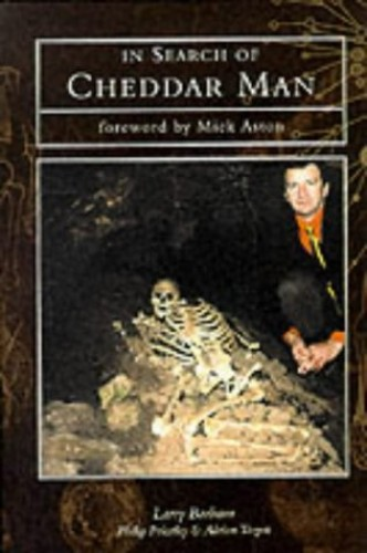 In Search of Cheddar Man By Larry Barham