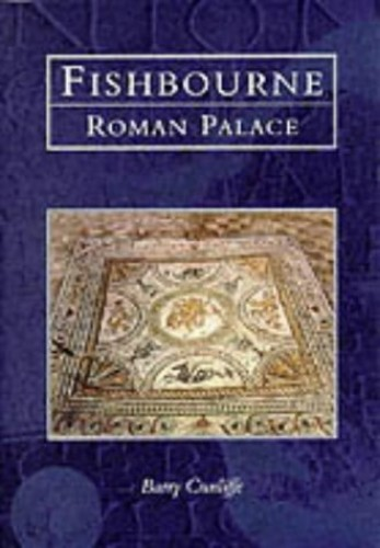 Fishbourne Roman Palace (Tempus History & Archaeology) By Barry Cunliffe