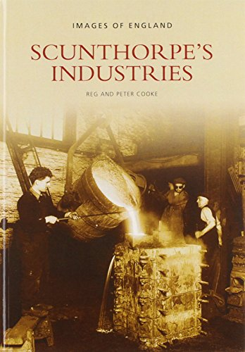Scunthorpe's Industries By Reg Cooke