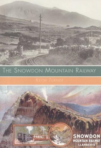 The Snowdon Mountain Railway By Keith Turner
