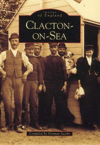 Clacton-on-Sea (Archive Photographs: Images of England) By Norman Jacobs
